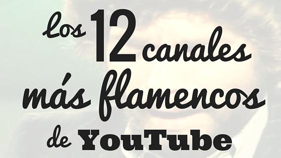 los canales mas flamencos de youtube flamenco photo flamencophoto